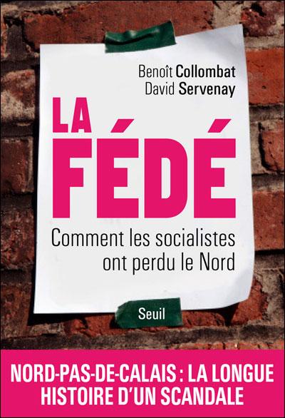 La Fédé - Comment les socialistes ont perdu le Nord