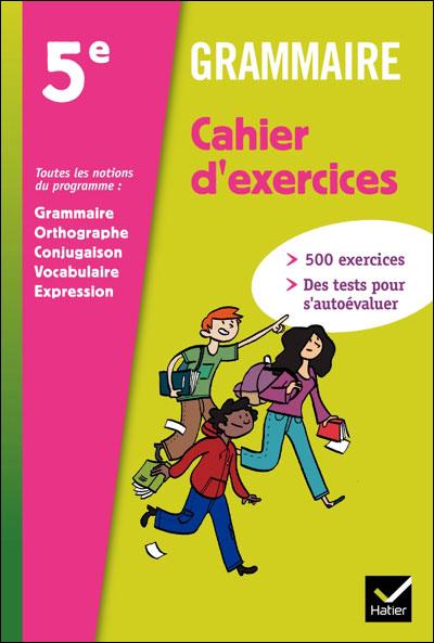 Grammaire 5e éd. 2012 - Cahier d'exercices