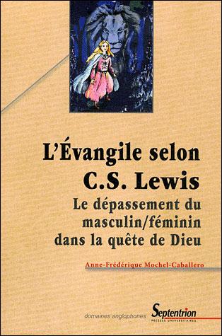 L'Évangile selon C. S. Lewis le dépassement du masculin-féminin dans la quête de Dieu