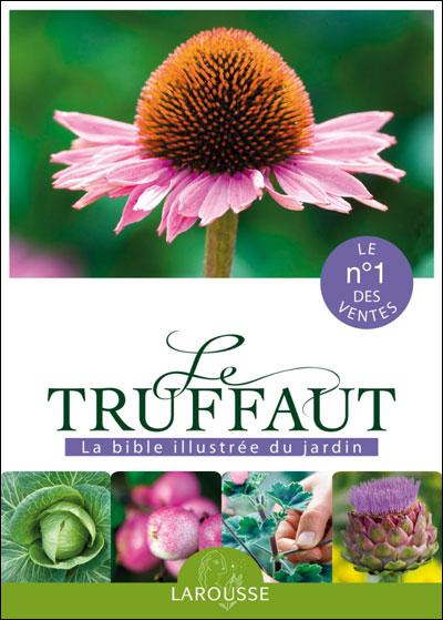 Le Truffaut Encyclopédie pratique illustré du jardin