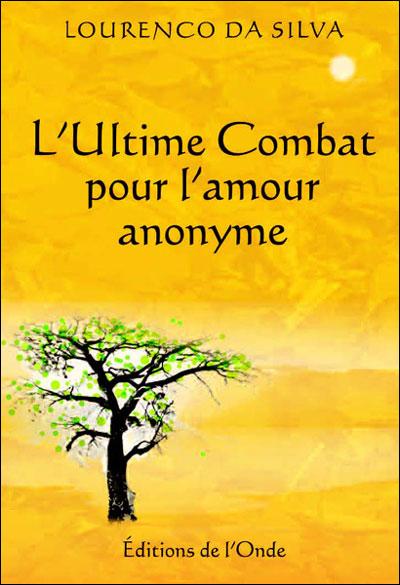 L'ultime combat pour l'amour anonyme
