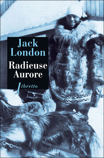 Radieuse aurore - Poche - Jack London - Achat Livre | fnac