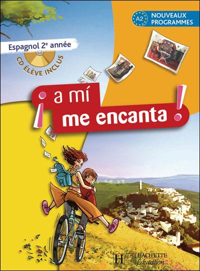 A Mi Me Encanta 2e Annee Espagnol Livre De L Eleve