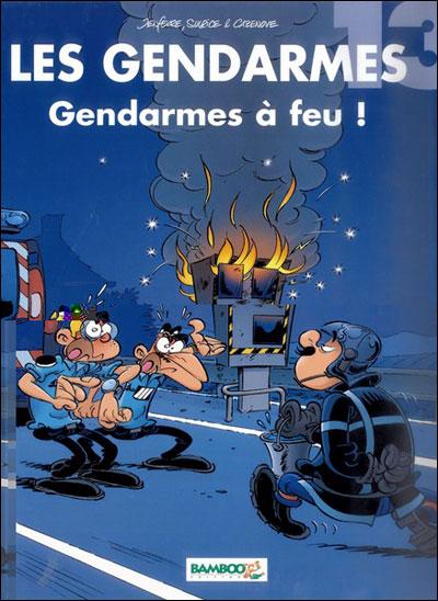 Les Gendarmes - tome 13 - Gendarmes à feu !