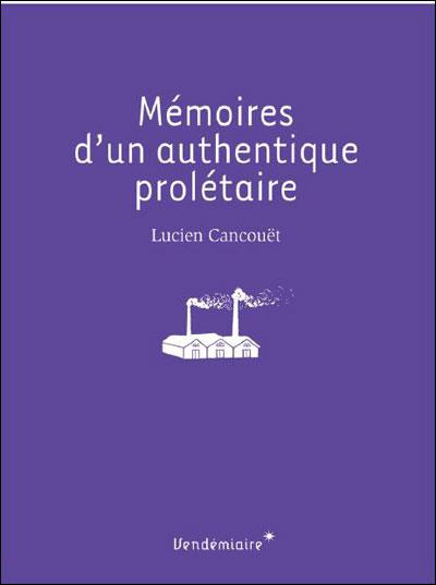 Memoires d'un authentique proletaire