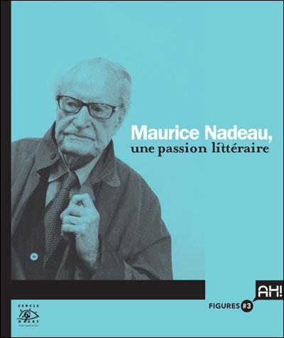 Maurice nadeau, une passion litteraire
