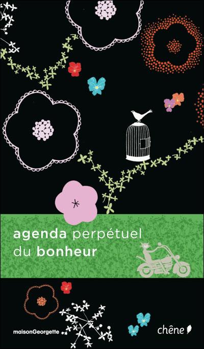 Calendrier 2012 : Une idée de bonheur par jour, agenda perpétuel, bloc-notes