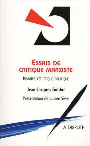 Essais de critique marxiste histoire, esthétique, politique