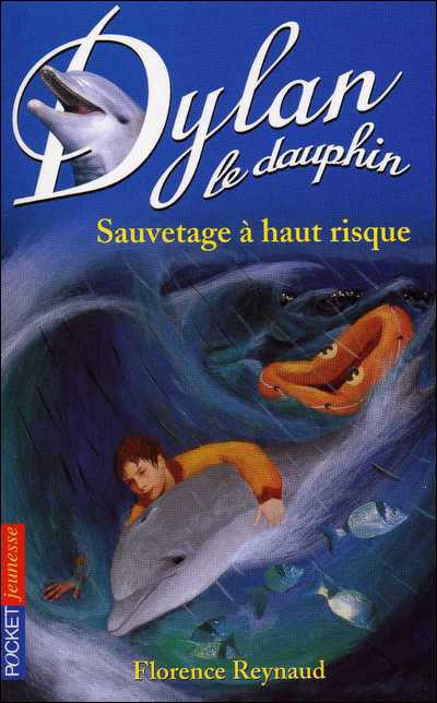 Dylan le dauphin - Tome 1 : Sauvetage à haut risque