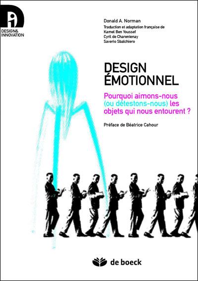 Design émotionnel, pourquoi aimons-nous ou détestons-nous les objets qui nous entourent ?