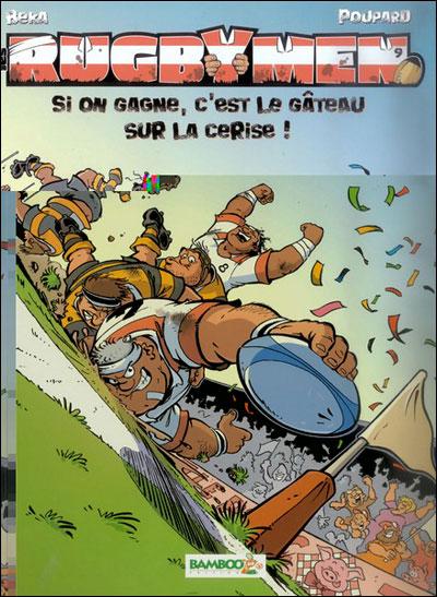 Les Rugbymen - Si on gagne, c'est le gâteau sur la cerise !
