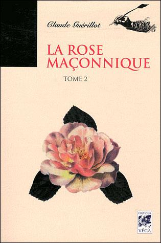 ROSE MACONNIQUE Tome 2 (LA)