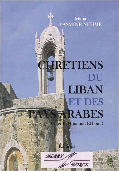 Chrétiens du Liban et des pays arabes
