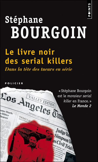 Le Livre Noir Des Serial Killers Dans La Tete Des Tueurs En Serie