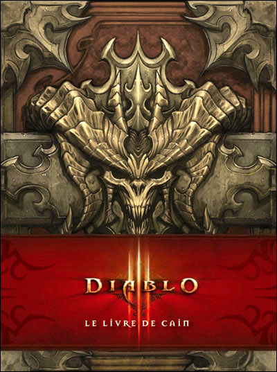 Diablo - Diablo III : Diablo : Le livre de Cain