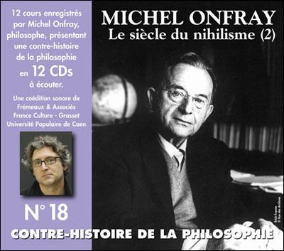 Contre-histoire de la philosophie : Le siècle du nihilisme