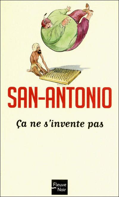 San-Antonio -  : Ça ne s'invente pas