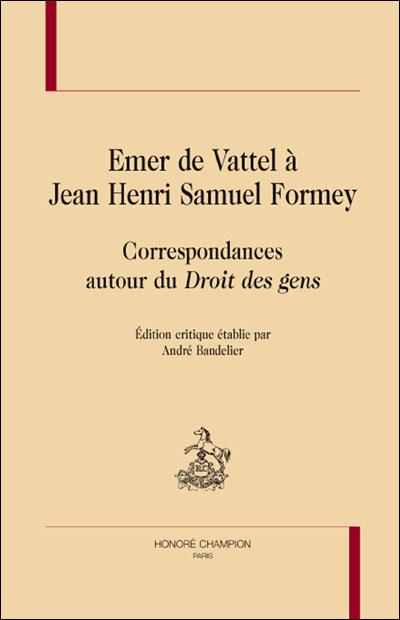 Emer de Vattel à Jean Henri Samuel Formey