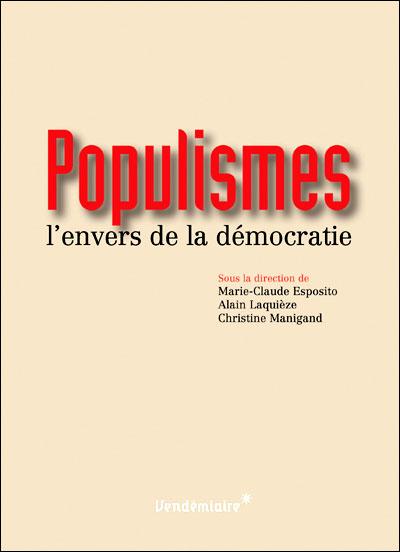 Populismes - l'envers de la democratie