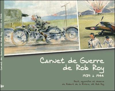 Carnet de Guerre de Rob Roy de 1939 a 1944