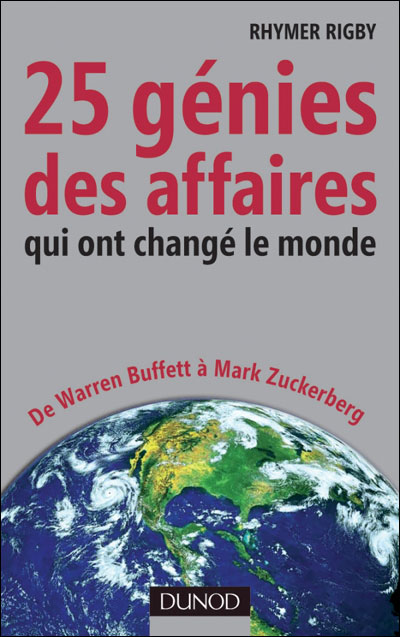 25 génies des affaires qui ont changé le monde - De Warren Buffett à Mark Zuckerberg