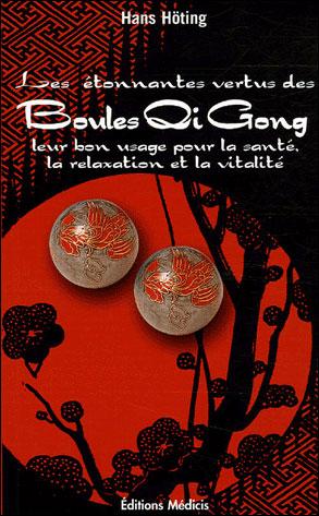 Etonnantes vertus des boules de qi gong