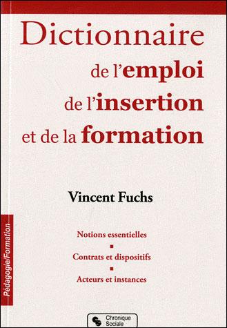 Dictionnaire de l'emploi, de l'insertion et de la formation