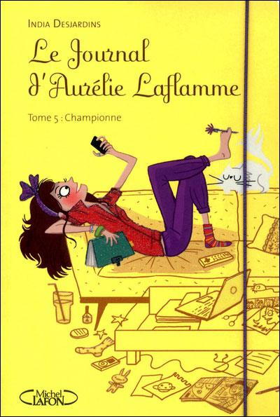 Championne - tome 5 - Le Journal D Aurelie Laflamme