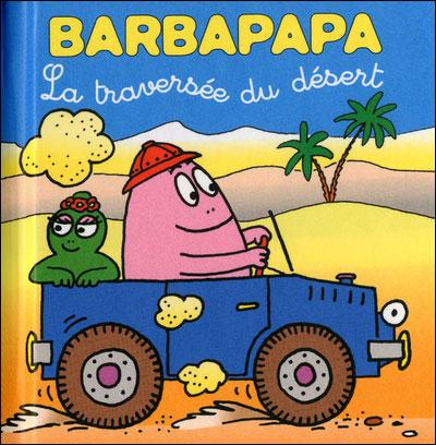 Barbapapa -  : La traversée du désert