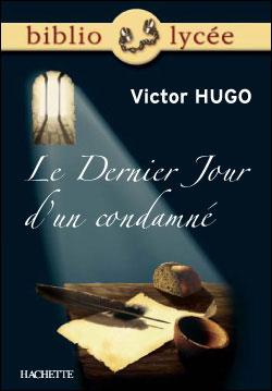Bibliolycée - Le Dernier Jour d'un condamné, Victor Hugo