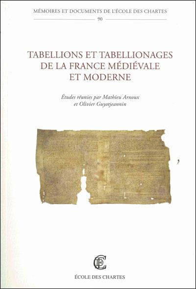 Tabellions et tabellionages de la France médiévale et moderne