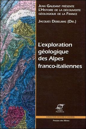 L'exploration geologique des alpes franco-italiennes