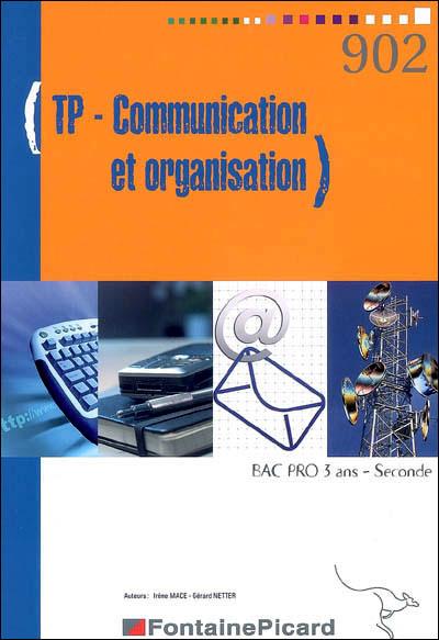 TP communication et organisation 2nde Bac pro