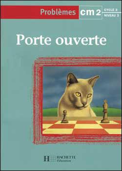 Porte ouverte Résolution problèmes CM2 - Cahier d'activités - Ed.2000