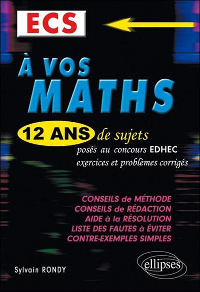A vos maths : 12 ans de sujets posés aux concours EDHEC 1998-2009