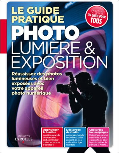 Le guide pratique lumière et exposition
