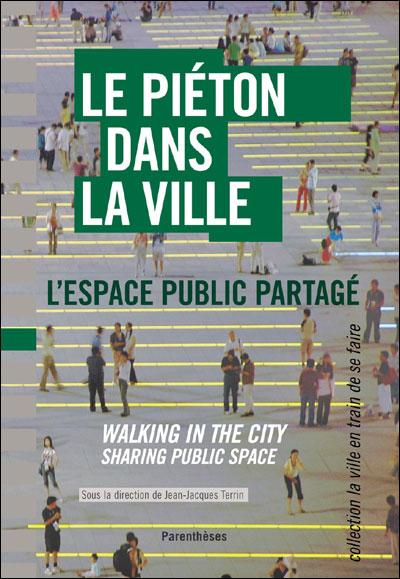 Le pieton dans la ville - l'espace public partage