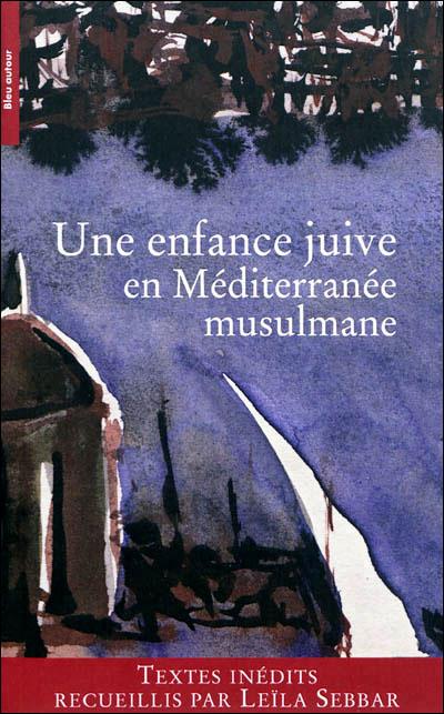 Une enfance juive en mediterranee musulmane