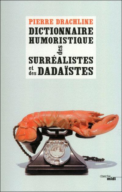dictionnaire humoristique des surrealistes et des dadaistes