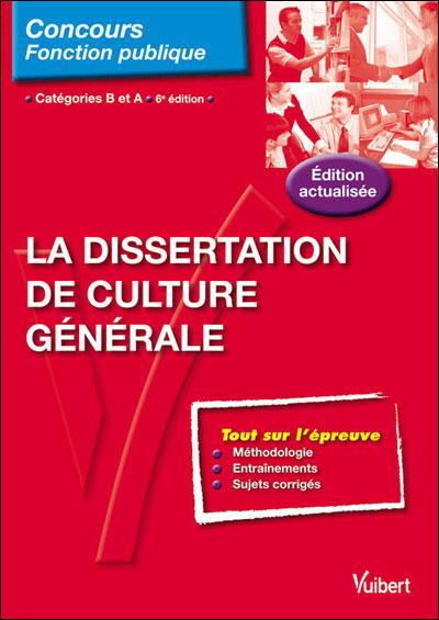 La dissertation de culture générale pour les concours de catégories A et B