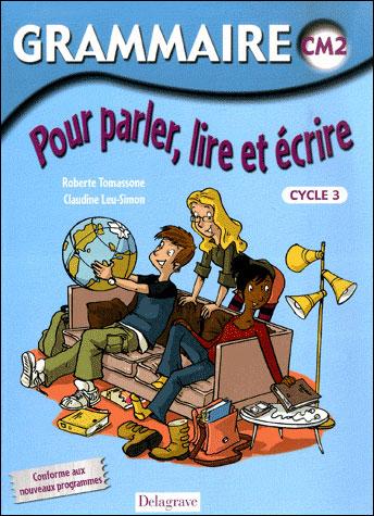 Grammaire Parler Lire Ecrire Cm2 - Eleve (ed 09)