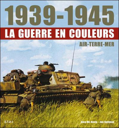1939-1945 : la guerre en couleurs