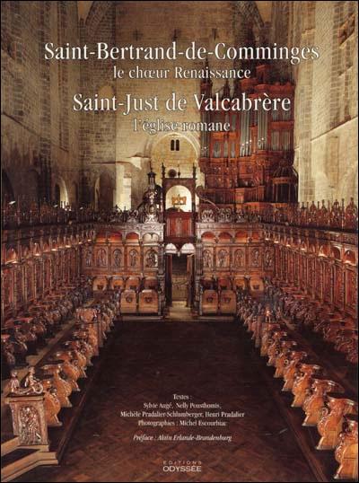 Saint-Bertrand-de Comminges : le choeur Renaissance - Saint-just de Valcabrère : l'église romane