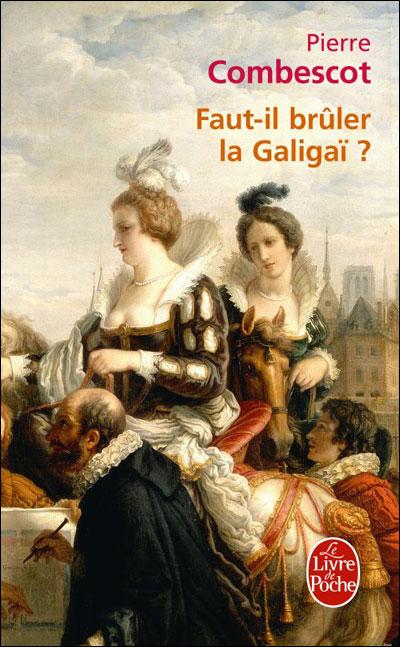 Faut-il brûler la Galigaï ?