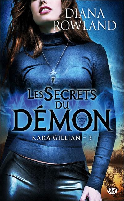 Kara Gillian, T3 : Les Secrets du démon