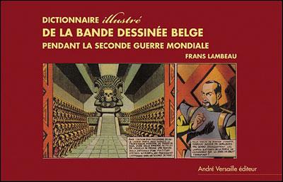 Dictionnaire illustré de la bande dessinée belge pendant la Seconde Guerre mondiale