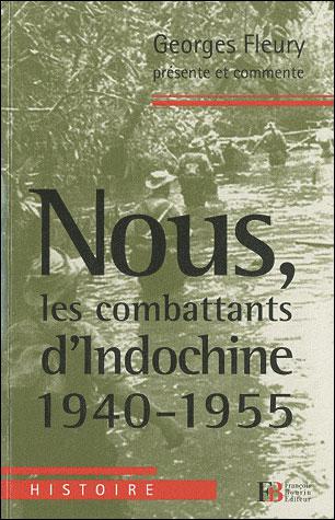 Nous, les combattants d'Indochine 1940-1955