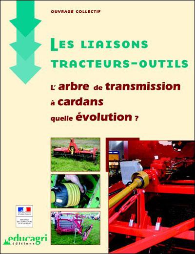 Liaisons tracteurs-outils : l'arbre de transmission a cardans (les)