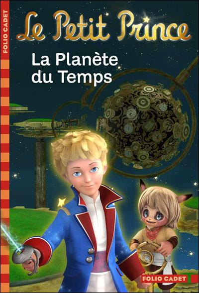 Le Petit Prince - Le roman du film - La planète du temps
