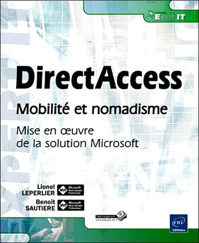 DirectAccess : mobilité et nomadisme, mise en oeuvre de la solution Microsoft